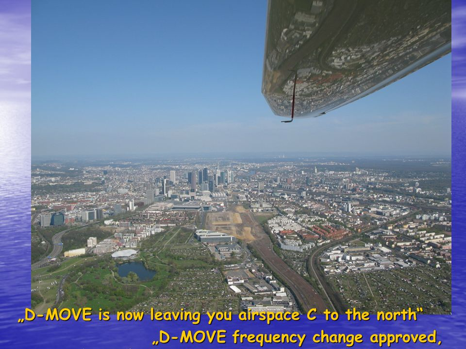 """D-MOVE is now leaving you airspace C to the north"