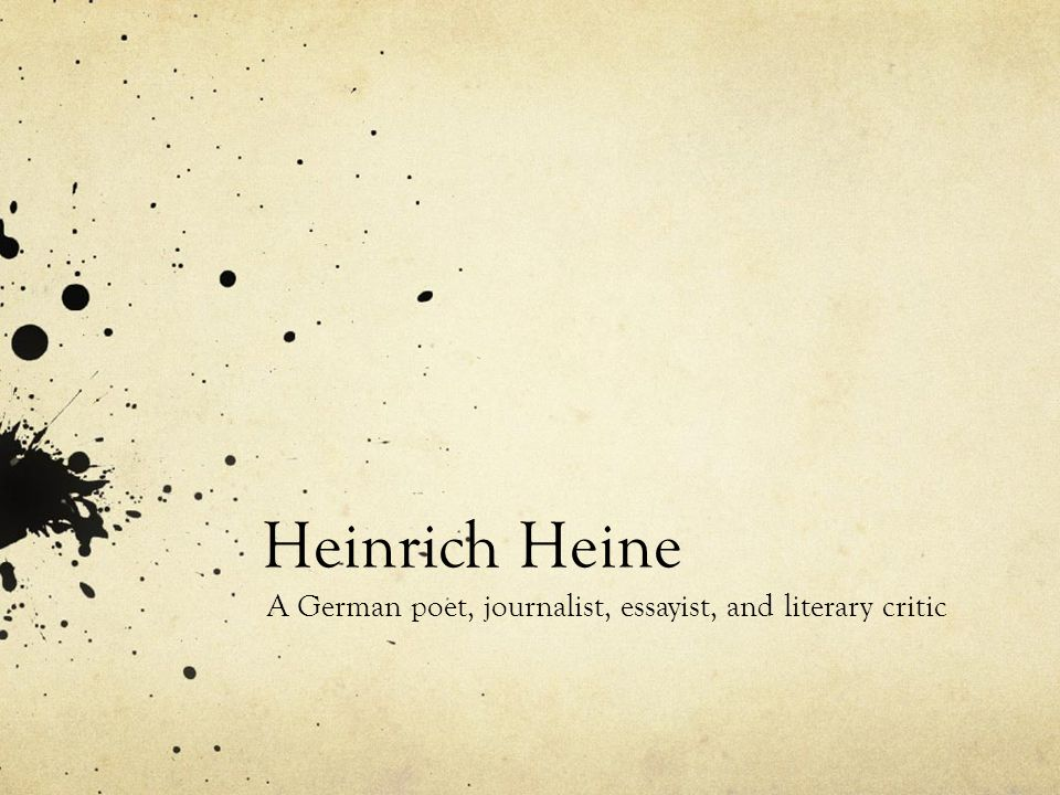 A German poet, journalist, essayist, and literary critic