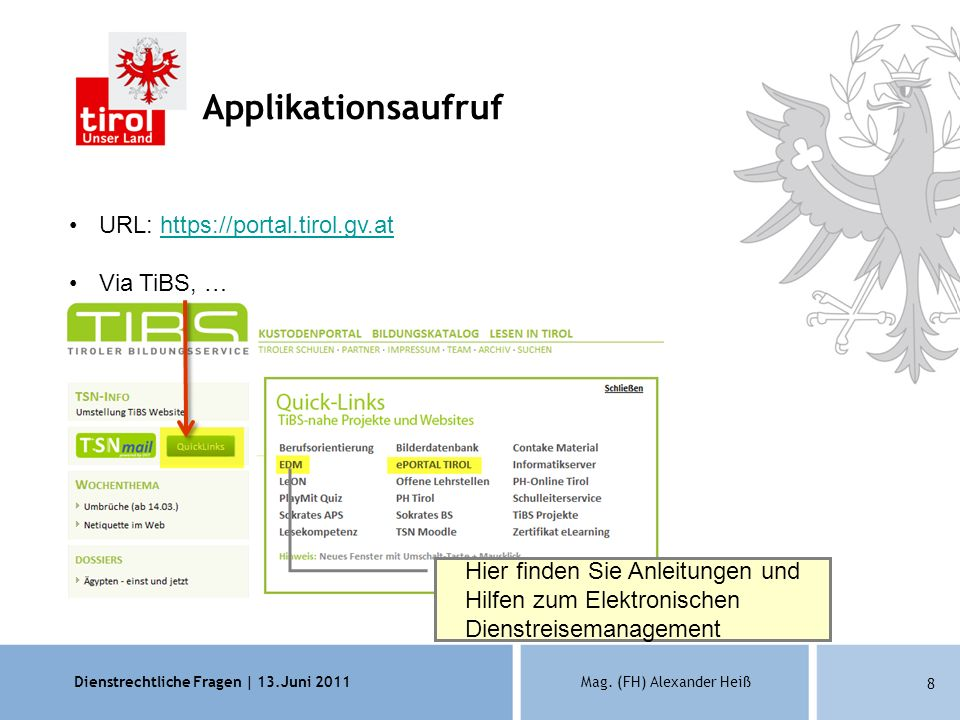 Applikationsaufruf Applikationsaufruf URL: https://portal.tirol.gv.at