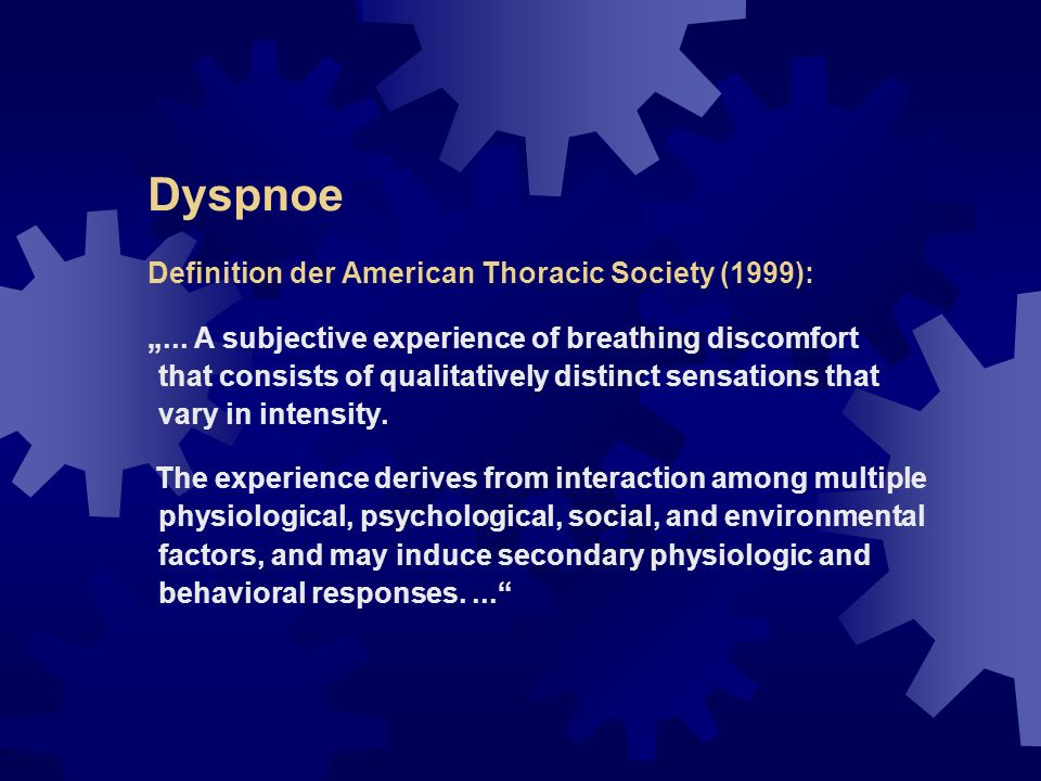 Dyspnoe Definition der American Thoracic Society (1999):