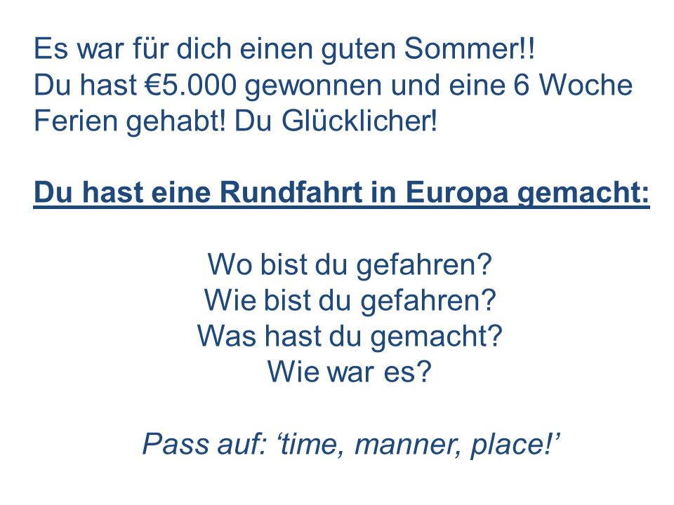 Pass auf: 'time, manner, place!'