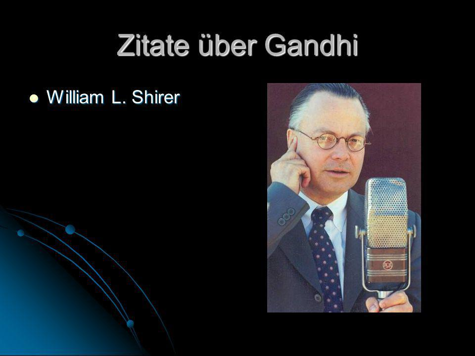 Zitate über Gandhi William L. Shirer