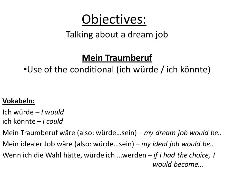 Objectives: Talking about a dream job Mein Traumberuf