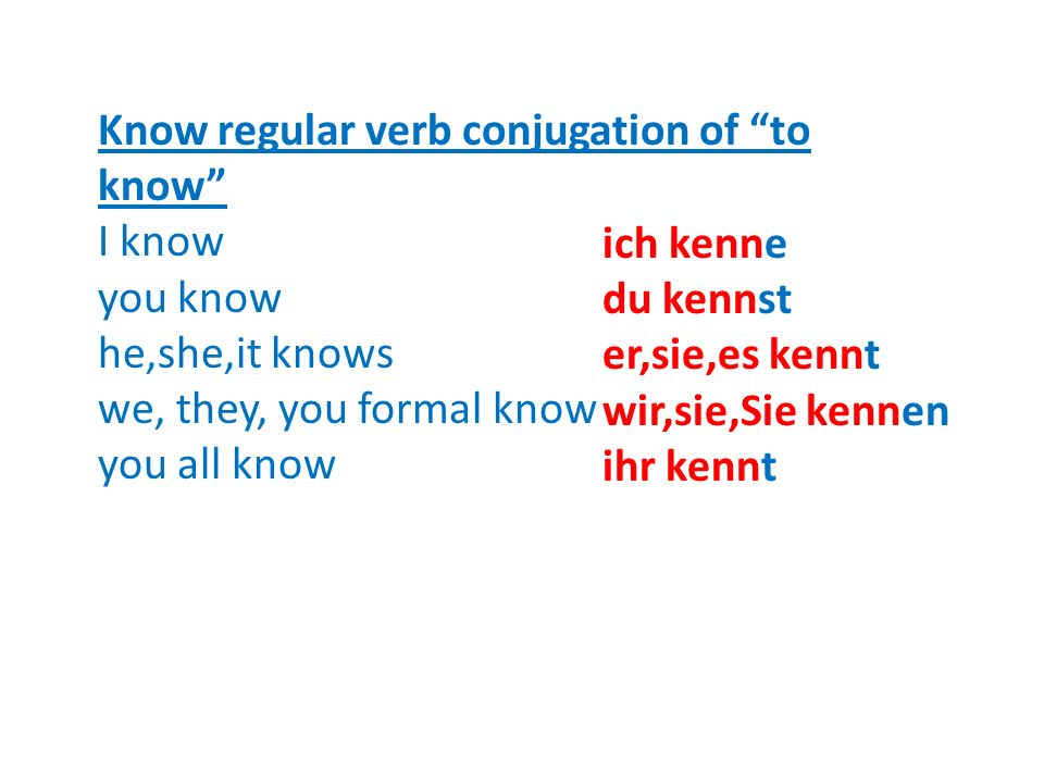 Know regular verb conjugation of to know
