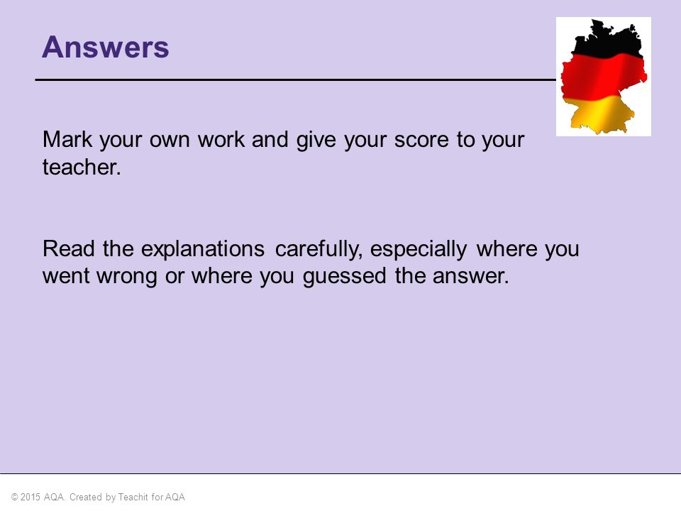 Answers Mark your own work and give your score to your teacher.