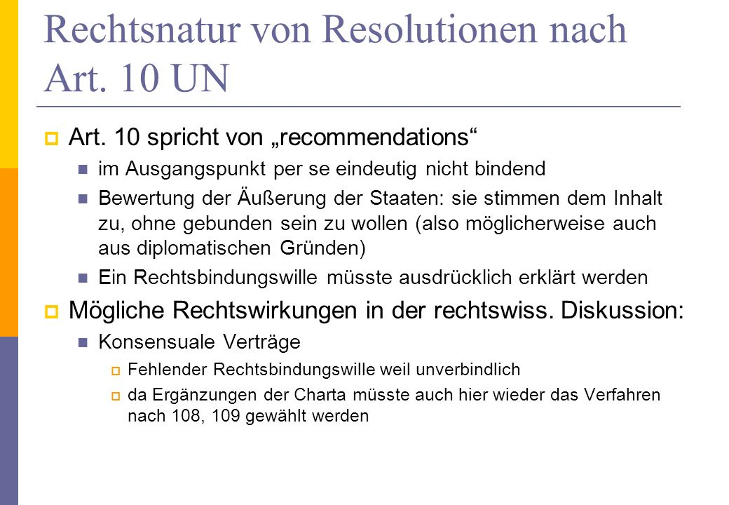 Rechtsnatur von Resolutionen nach Art. 10 UN