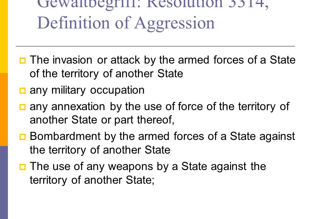 Gewaltbegriff: Resolution 3314, Definition of Aggression