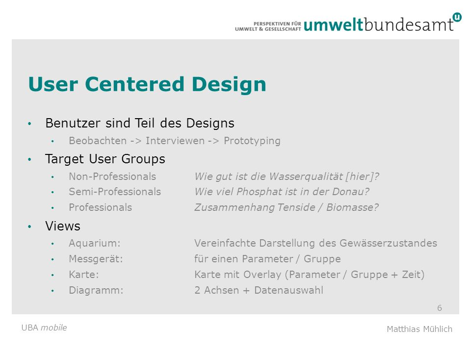 User Centered Design Benutzer sind Teil des Designs Target User Groups