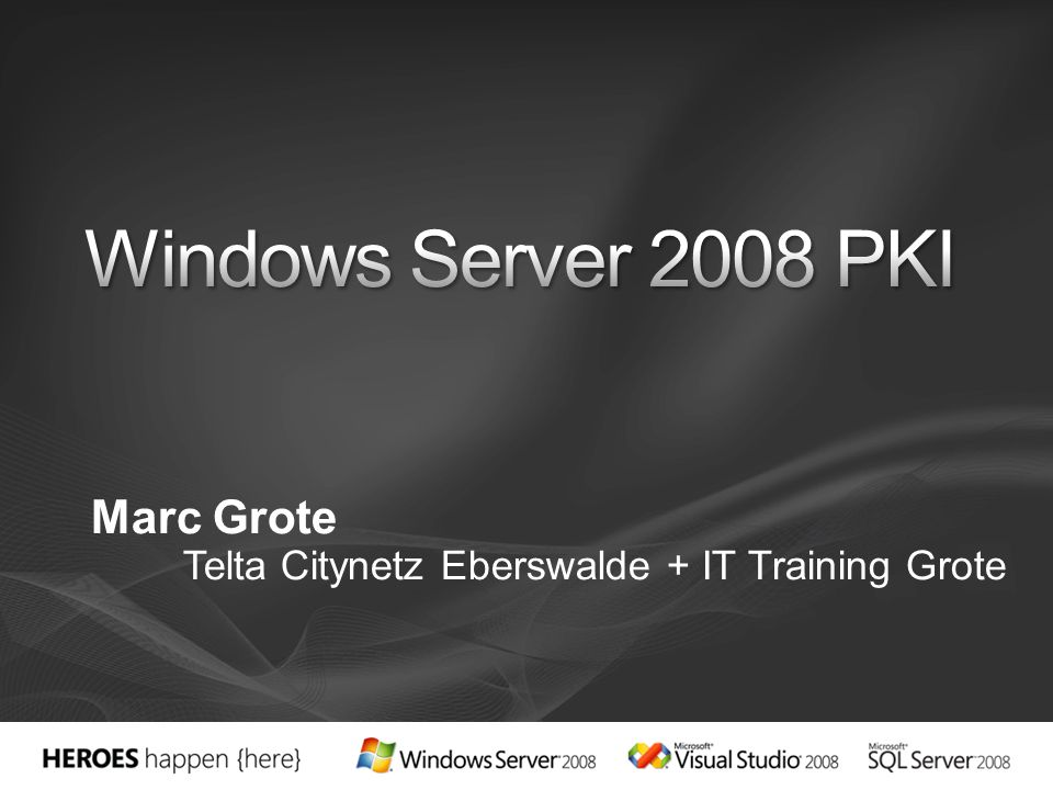 Windows Server 2008 PKI Marc Grote