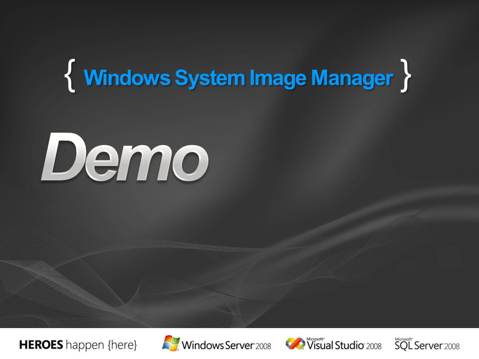 { Windows System Image Manager }