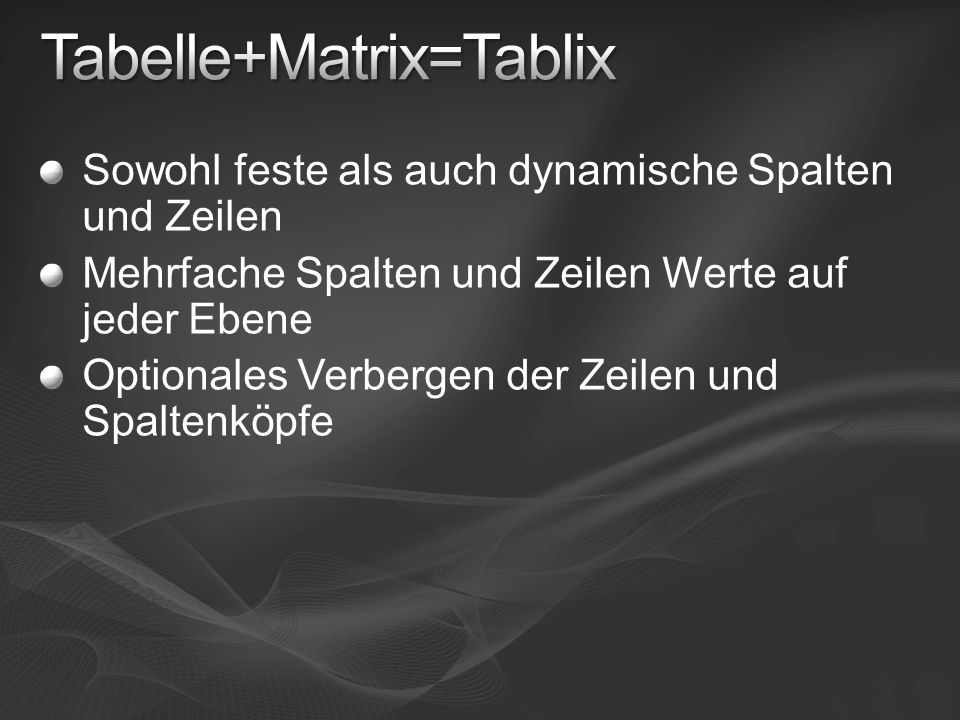 Tabelle+Matrix=Tablix