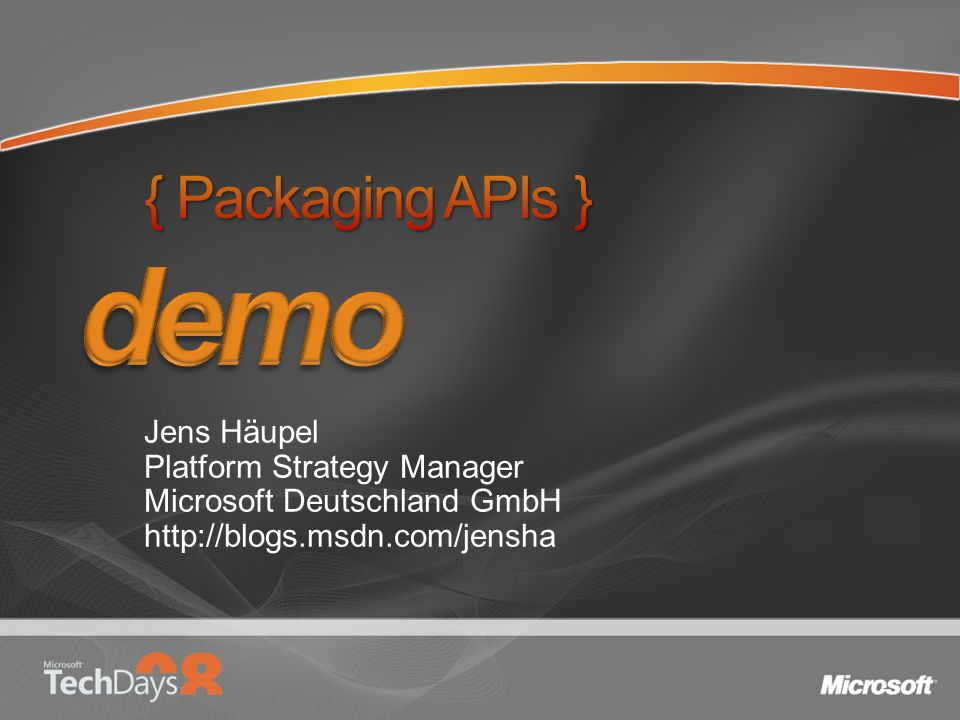 demo { Packaging APIs } Jens Häupel Platform Strategy Manager