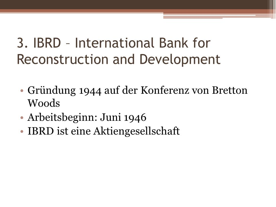 3. IBRD – International Bank for Reconstruction and Development