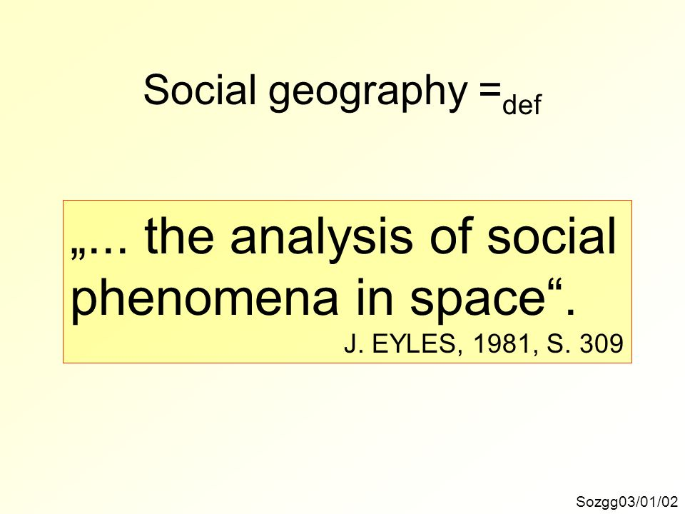 """... the analysis of social phenomena in space ."