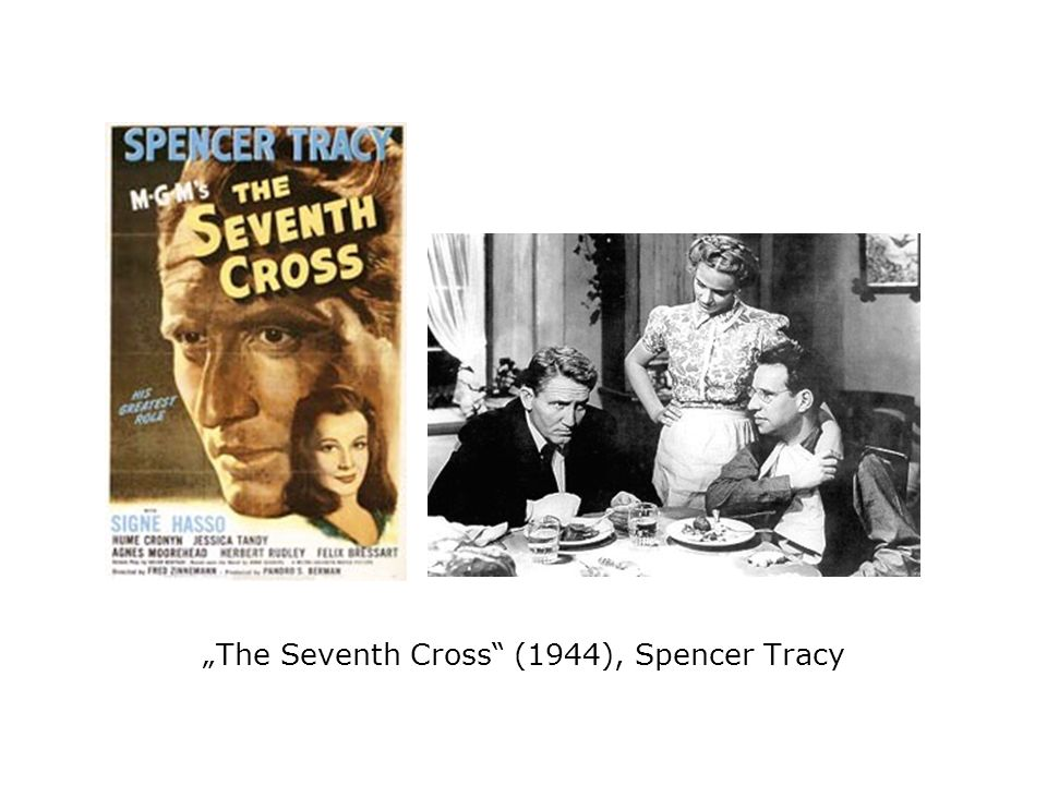 """The Seventh Cross (1944), Spencer Tracy"