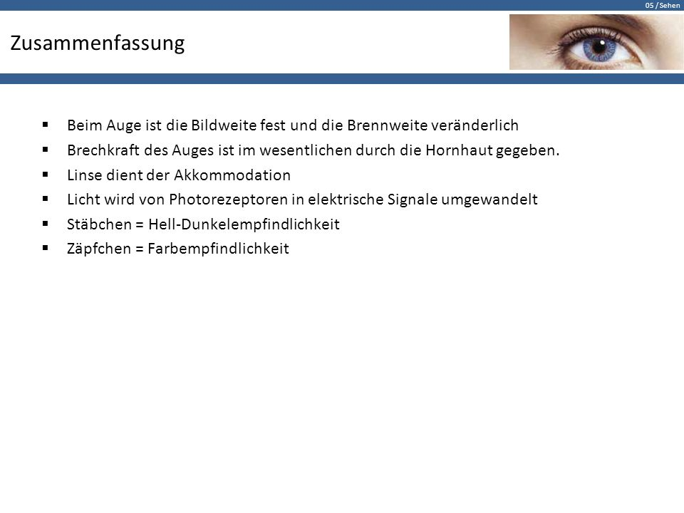 Das Auge II Übersicht Brechkraft des Auges Fernpunkt Nahpunkt - ppt ...