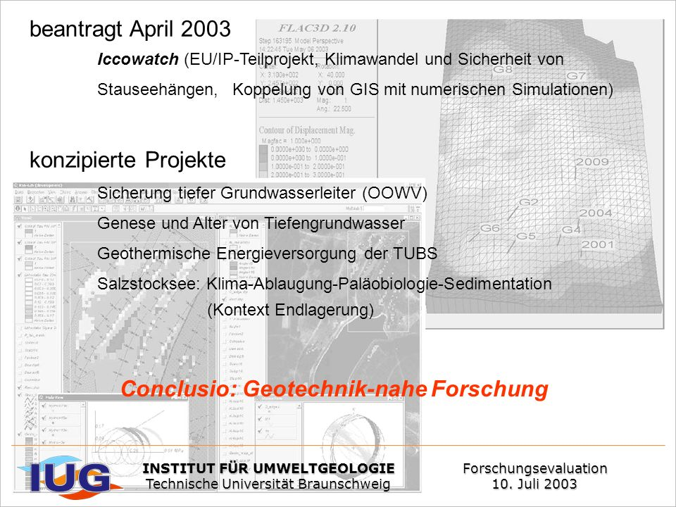 Conclusio: Geotechnik-nahe Forschung