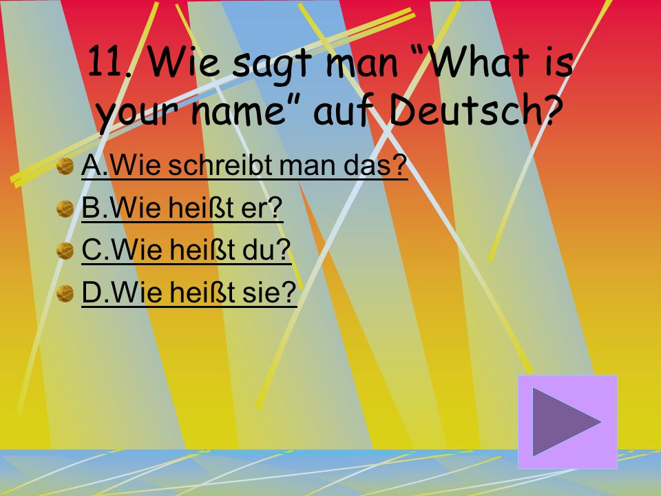 11. Wie sagt man What is your name auf Deutsch