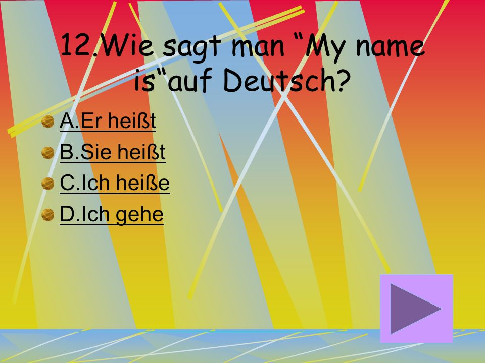 12.Wie sagt man My name is auf Deutsch