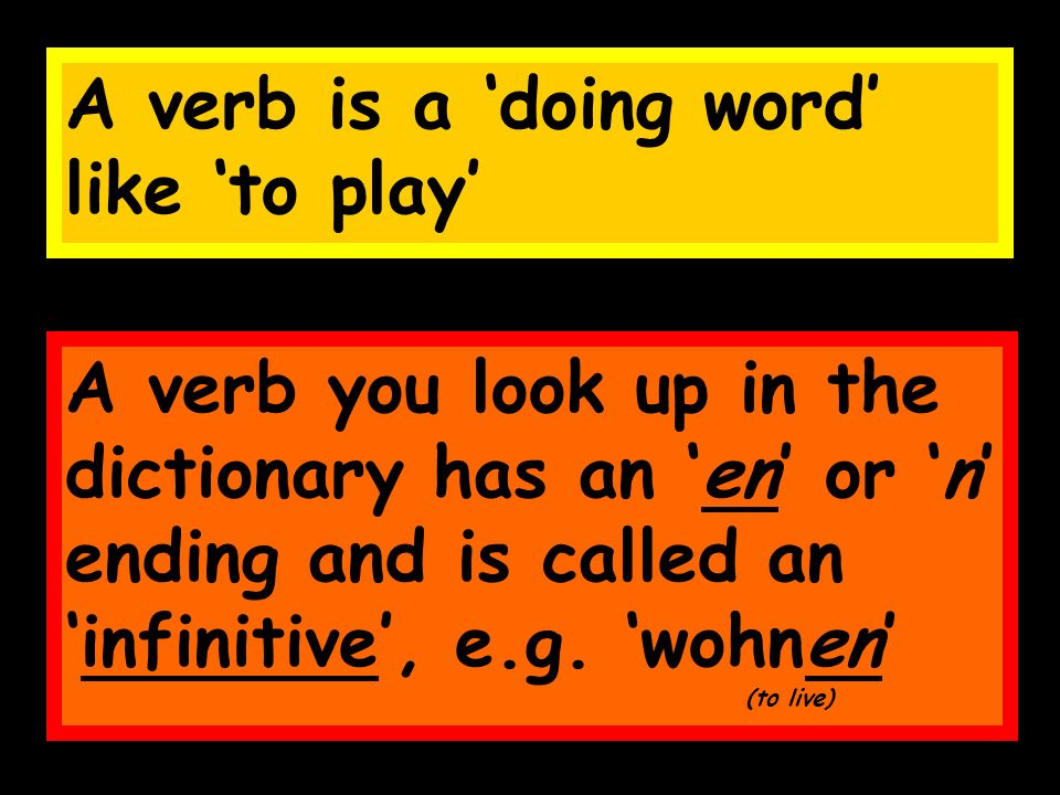 A verb is a 'doing word' like 'to play'