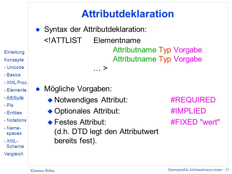 Attributdeklaration Syntax der Attributdeklaration: