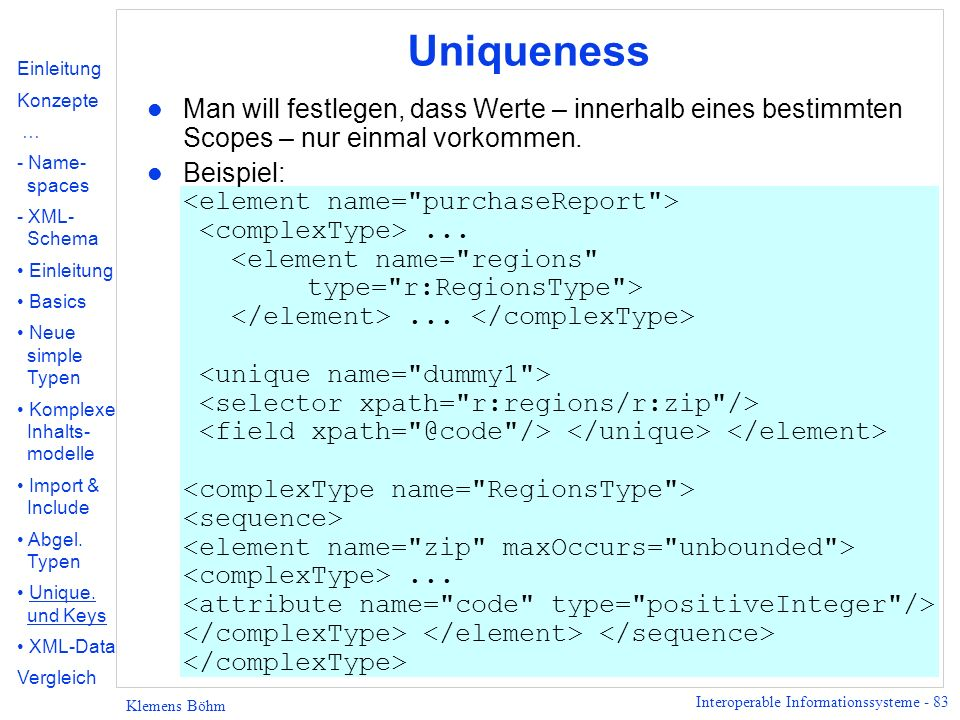 Uniqueness Einleitung. Konzepte. … - Name- spaces. XML- Schema. Basics. Neue simple Typen.