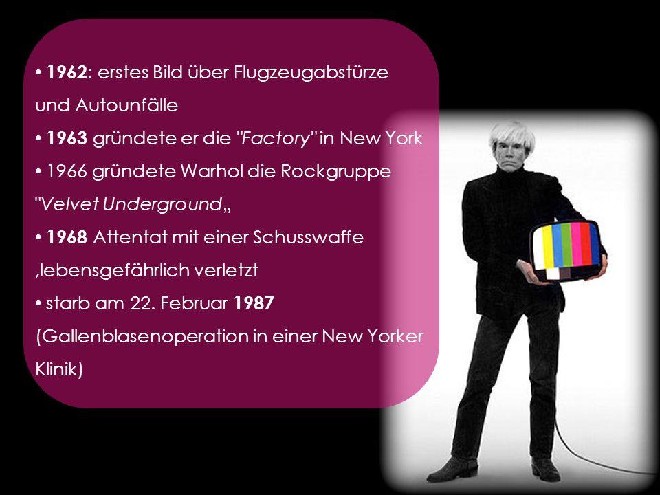 3 1962 - Andy Warhol Lebenslauf