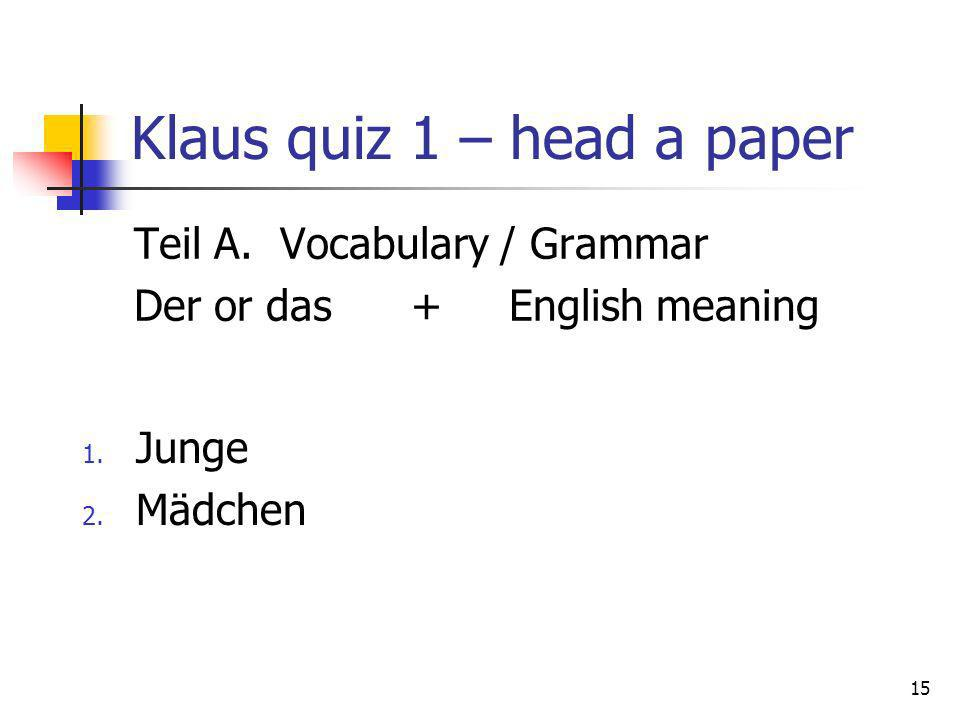 Klaus quiz 1 – head a paper