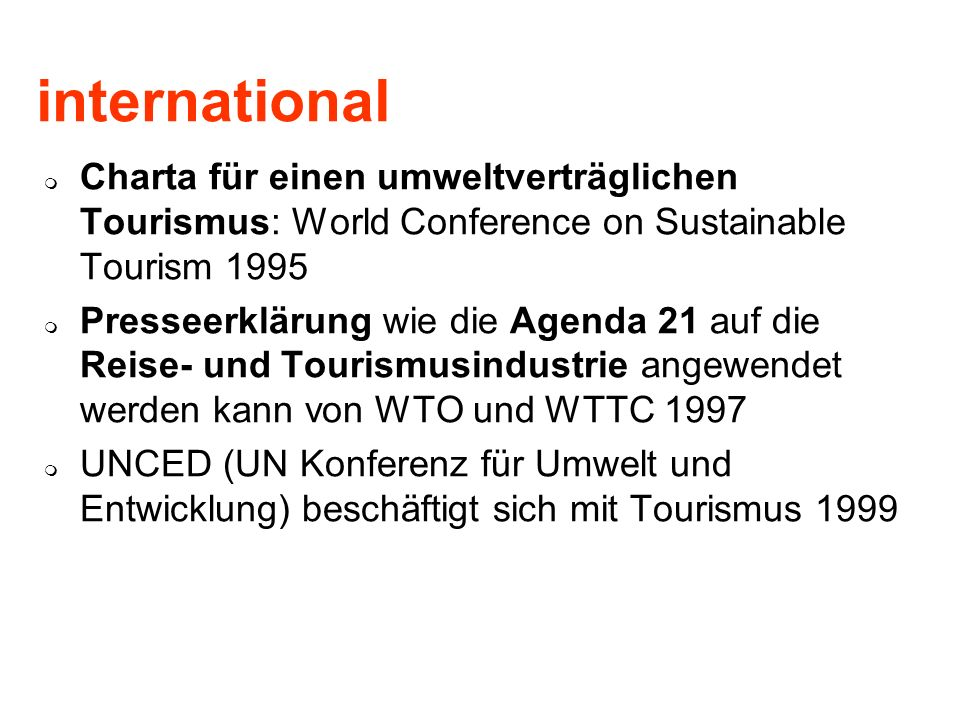 international Charta für einen umweltverträglichen Tourismus: World Conference on Sustainable Tourism 1995.