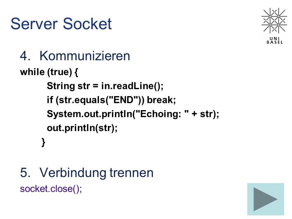 Server Socket Kommunizieren Verbindung trennen while (true) {