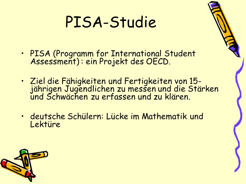 PISA-Studie PISA (Programm for International Student Assessment) : ein Projekt des OECD.
