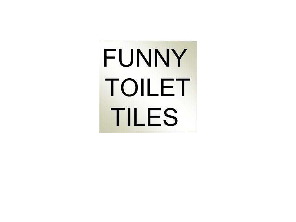 FUNNY TOILET TILES