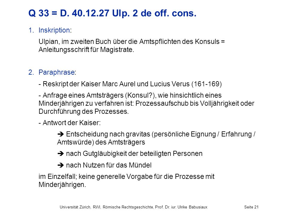 Q 33 = D. 40.12.27 Ulp. 2 de off. cons. Inskription: