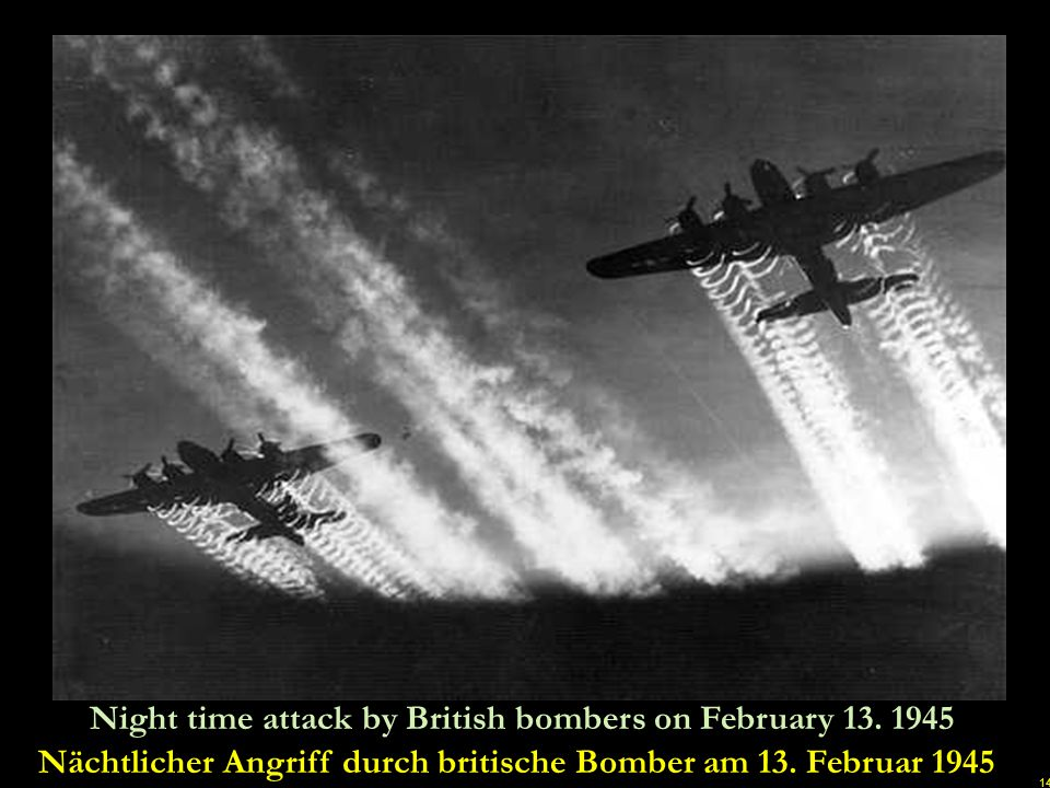 Night time attack by British bombers on February 13. 1945