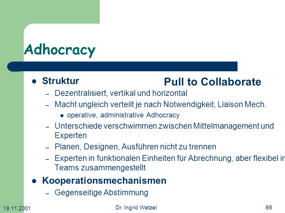 Adhocracy Pull to Collaborate Struktur Kooperationsmechanismen