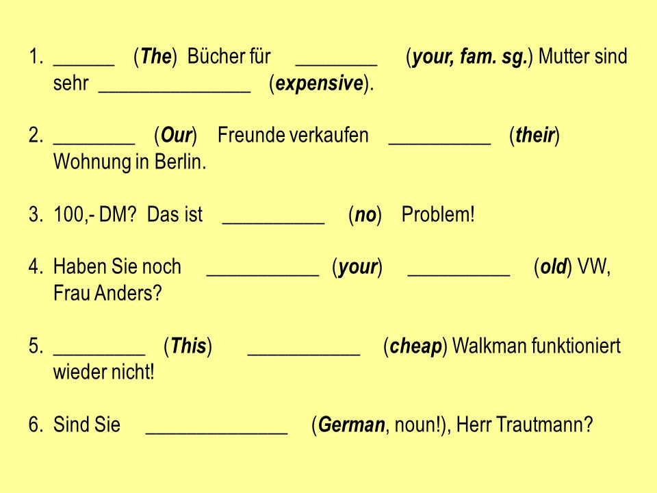 ______ (The) Bücher für ________ (your, fam. sg