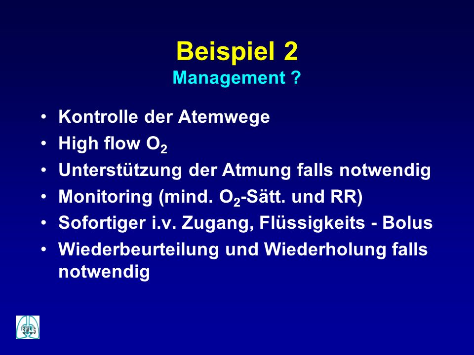 Beispiel 2 Management Kontrolle der Atemwege High flow O2