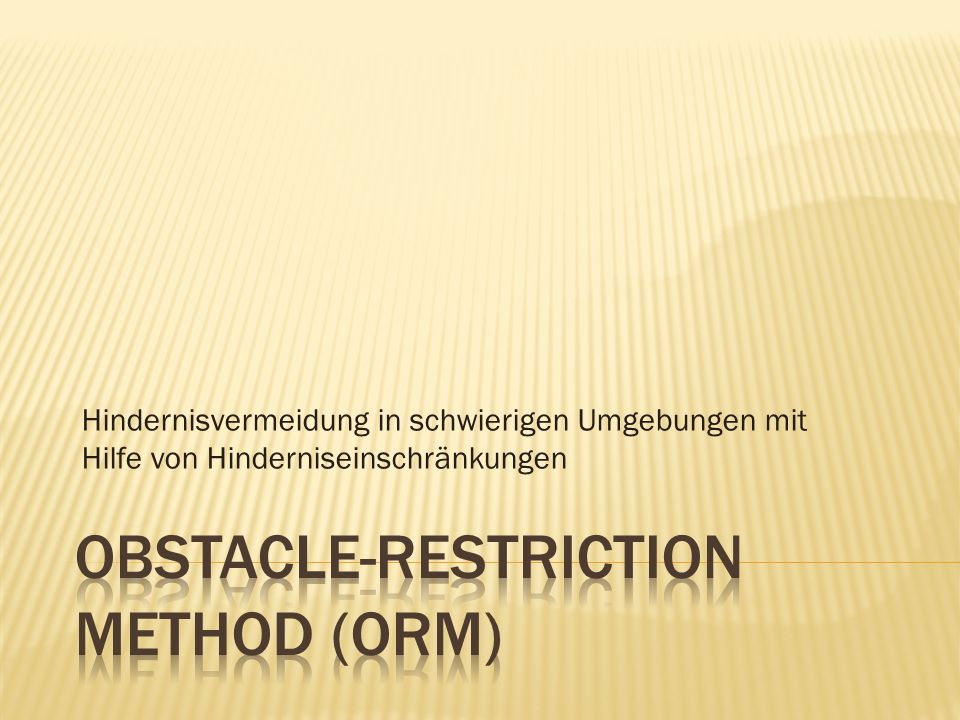 Obstacle-Restriction Method (ORM)