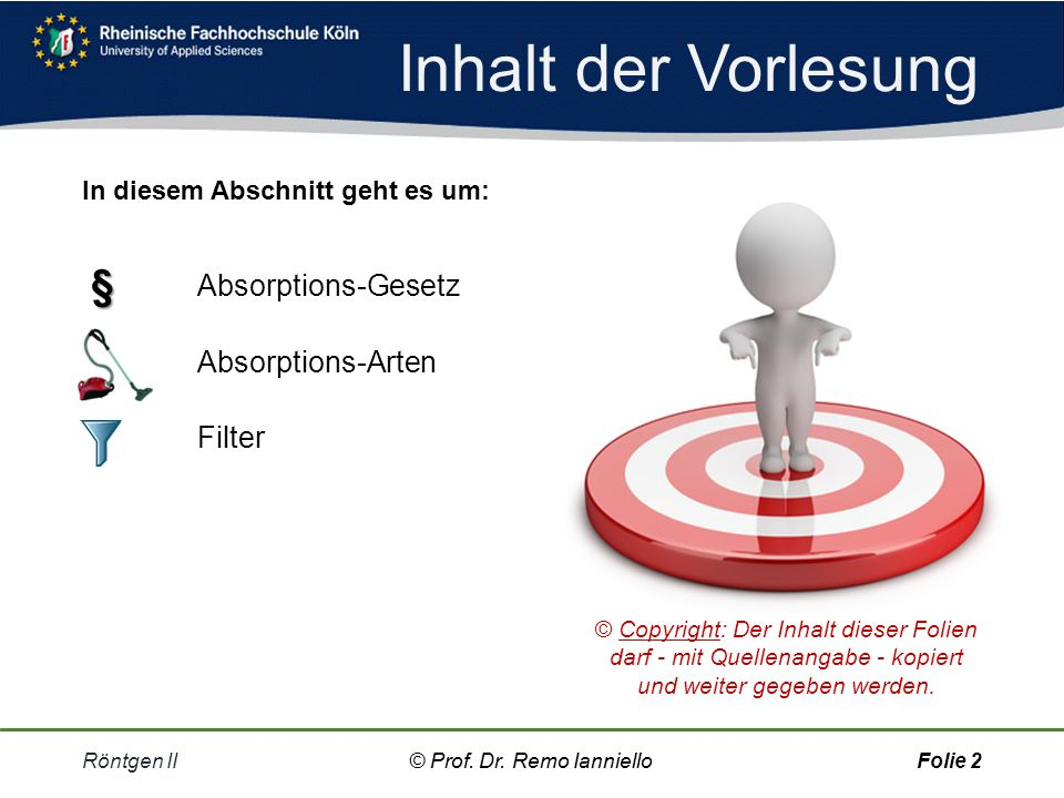 Inhalt der Vorlesung § Absorptions-Gesetz Absorptions-Arten Filter