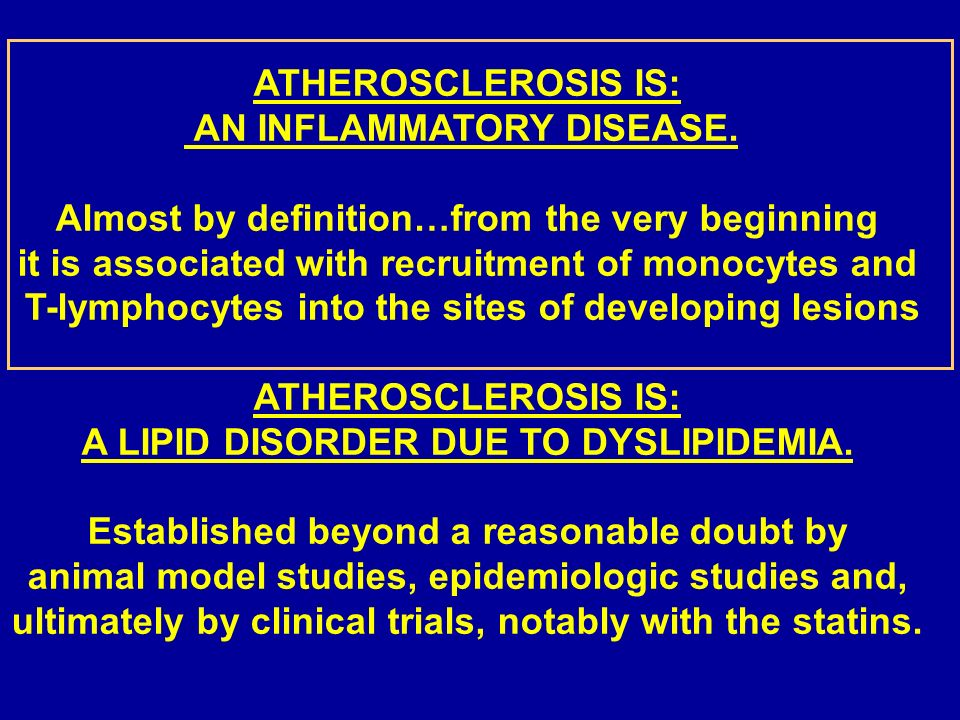 AN INFLAMMATORY DISEASE. Almost by definition…from the very beginning
