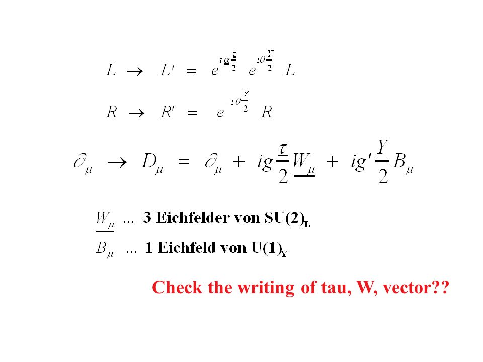Check the writing of tau, W, vector