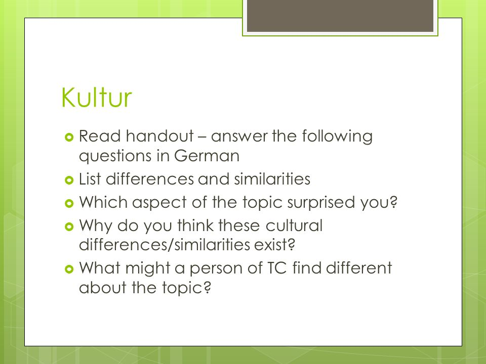 Kultur Read handout – answer the following questions in German