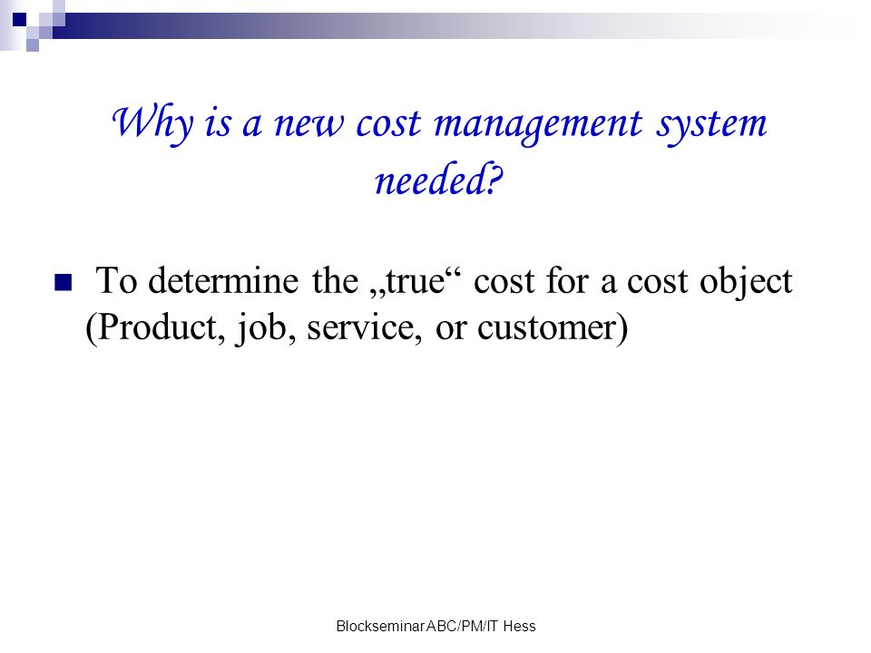 Why is a new cost management system needed