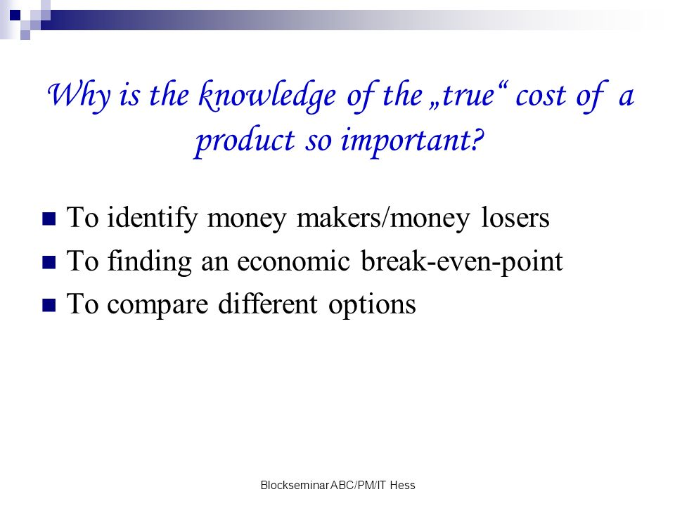 "Why is the knowledge of the ""true cost of a product so important"