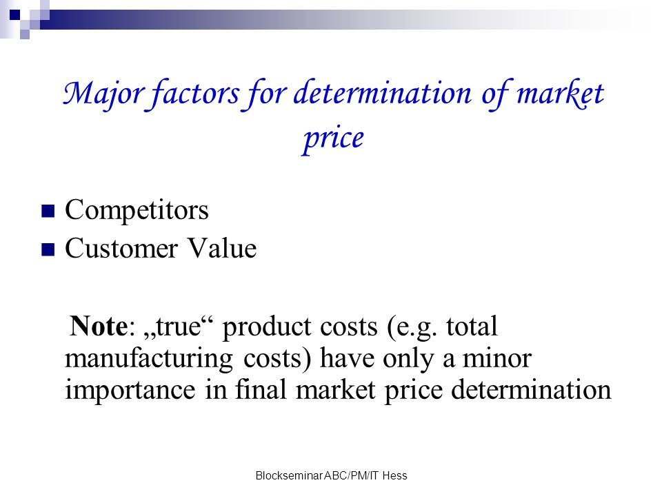 Major factors for determination of market price