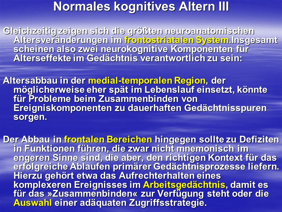 Normales kognitives Altern III