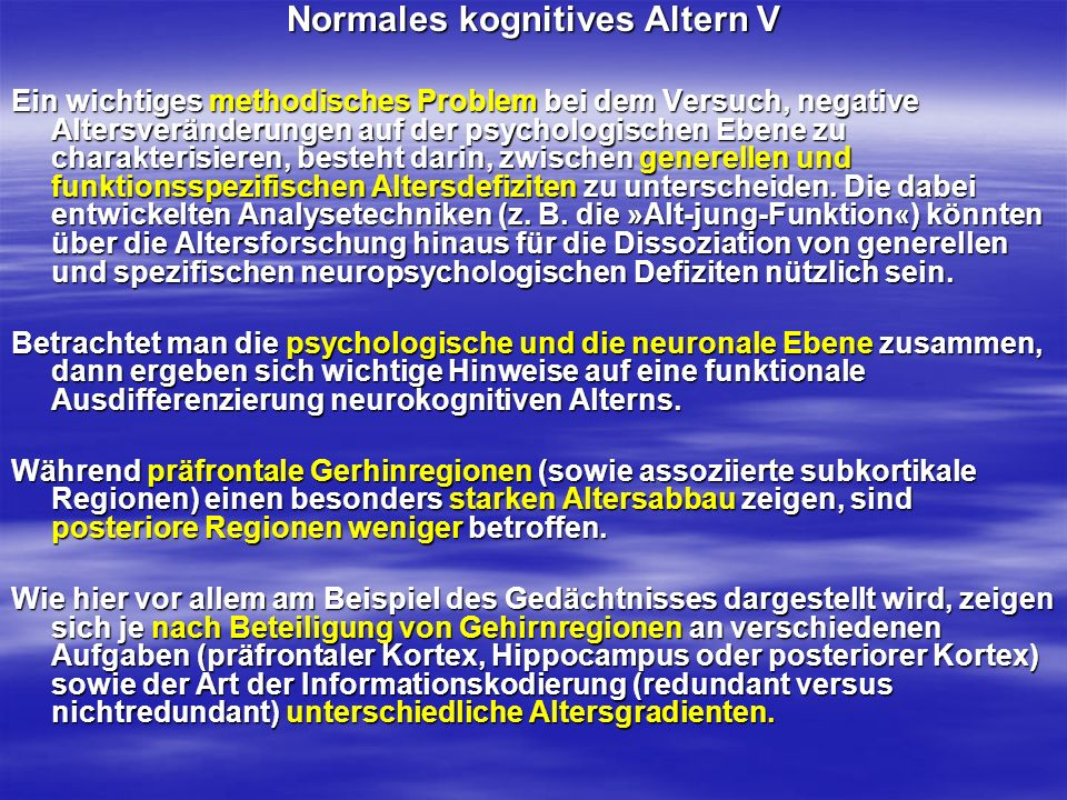 Normales kognitives Altern V