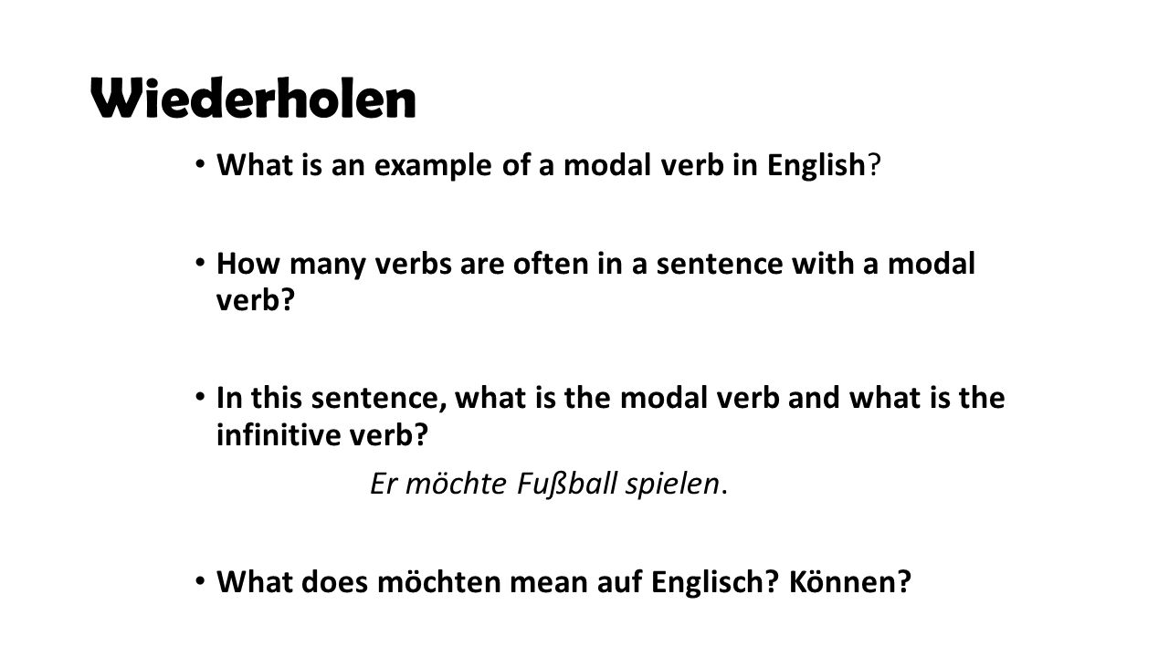 Wiederholen What is an example of a modal verb in English