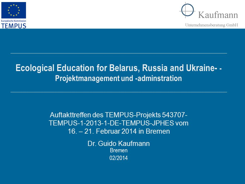 Ecological Education for Belarus, Russia and Ukraine- - Projektmanagement und -adminstration