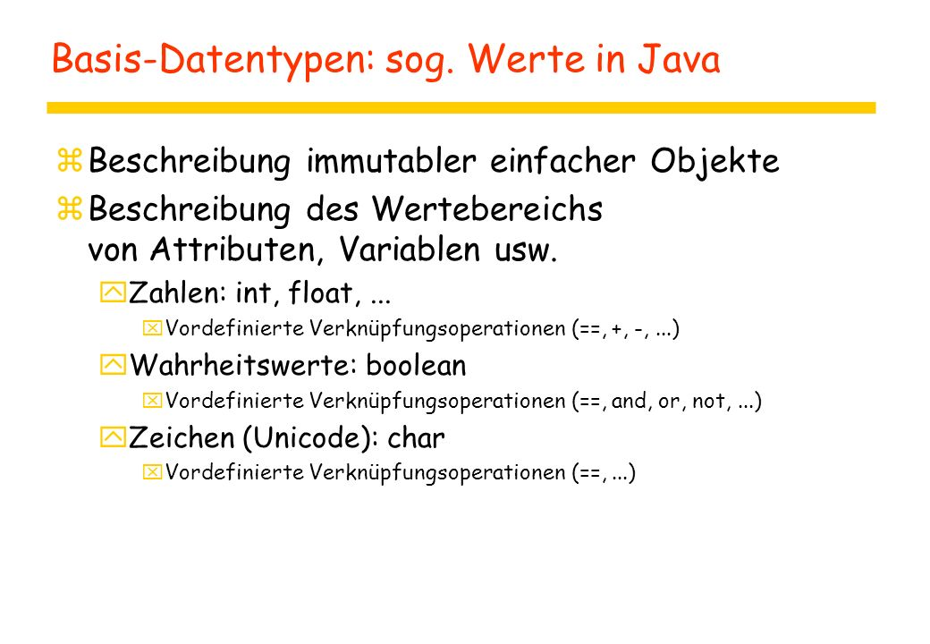 Basis-Datentypen: sog. Werte in Java